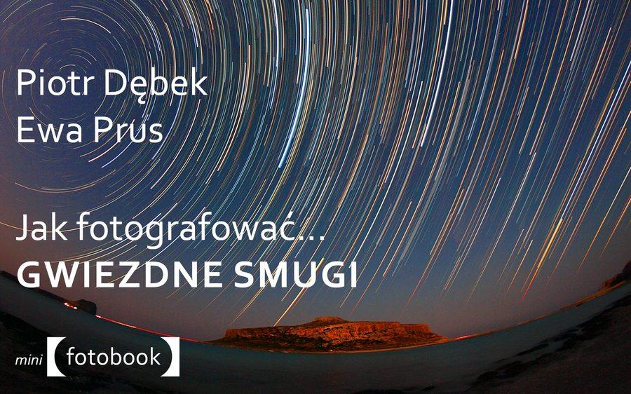 Jak fotografować smugi gwiazd