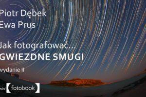 Jak fotografować gwiezdne smugi, podręcznik astrofotografii, ebook, pdf, do pobrania