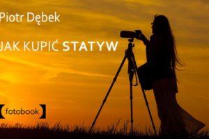 Jak kupić statyw Piotr Dębek, poradnik kupującego, ebook, pdf