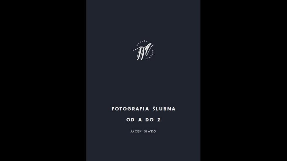 Okładka Jacek Siwko Fotografia ślubna od A do Z