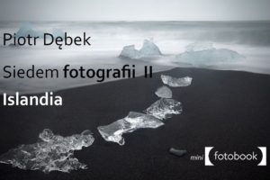 Siedem fotografii 2 - Islandia Piotr Dębek, poradnik fotograficzny, pdf, ebook